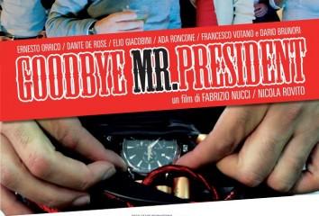"Locandina lungometraggio ""Goodbye Mr. President"""