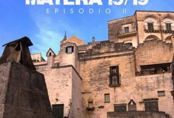 "Locandina ""Matera 15/19: Episodio II"""